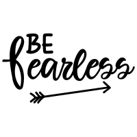 Quote Be Fearless SVG
