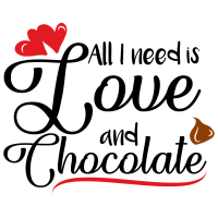 Quote All I Need Is Love And Chocolate SVG