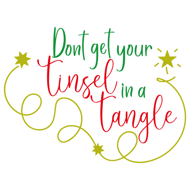 Quote Dont Get Your Tinsel In A Tangle SVG