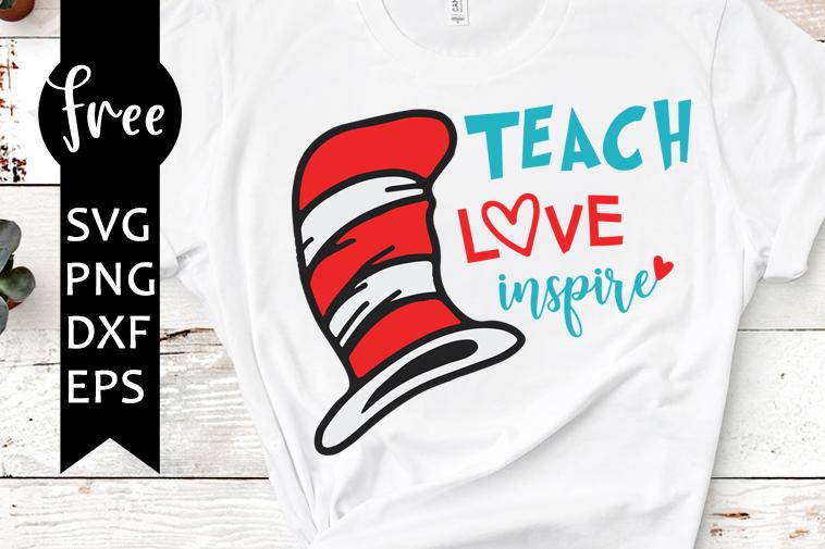 Download Teach love inspire svg free, teacher svg, dr seuss svg ...