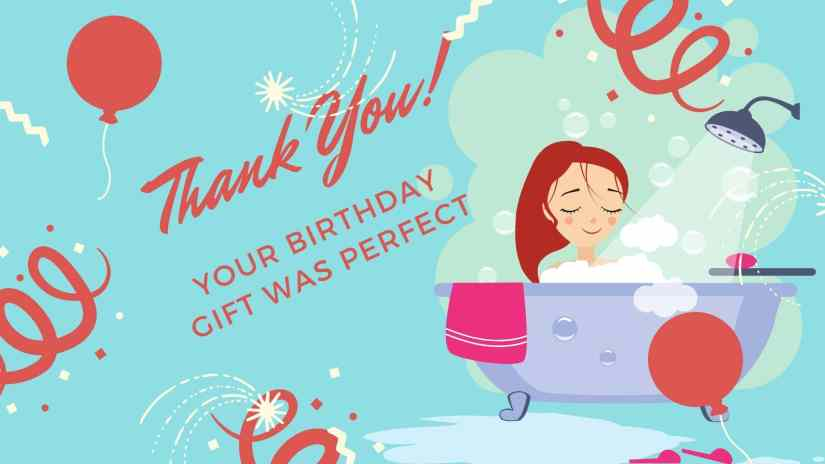 """Blue card showing a girl taking a bubble bath in a tub with balloons and confetti around her. The card says """"Thank you! Your birthday gift was perfect"""""""