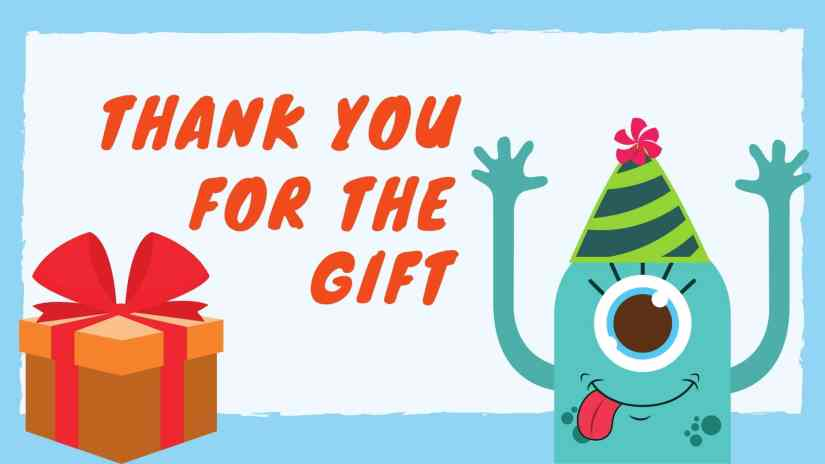 """Card showing a gift box on left side and a one-eye monster wearing a birthday hat on the right side. The card says """"Thank you for the gift"""""""