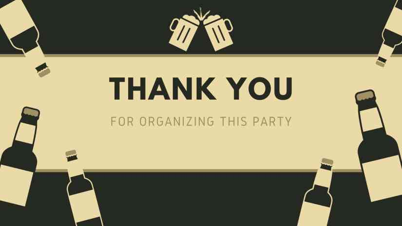 """Black card with a tan banner in the middle. The card shows 3 beer bottles on each side of the card and 2 beer mugs in the top center part. The card says """"Thank you for organizing this party"""""""