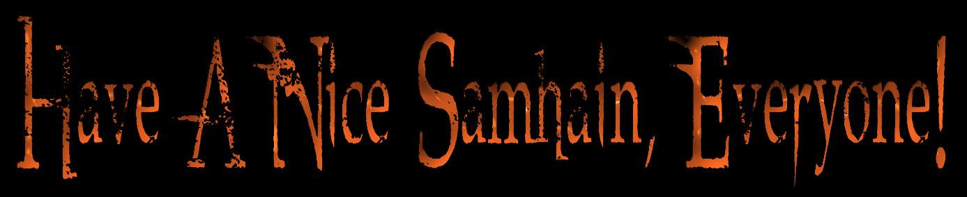 Have a nice Samhain, Everyone!