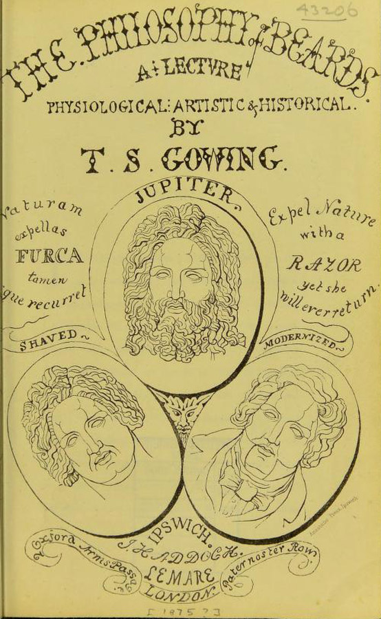 The Philosophy of Beards: A Lecture Physiological, Artistic and Historical, by Thomas Gowing; 1875; Ipswich: J. Haddock.