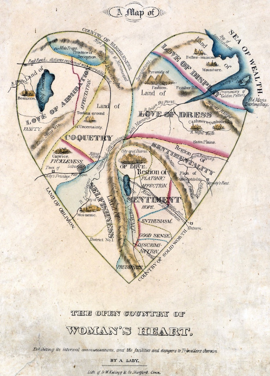 A Map of the Open Country of Woman's Heart, Exhibiting its internal communications, and the facilities and dangers to Travellers therein, By A Lady; Lith. of D.W. Kellog & Co, ca. 1830s — Source.