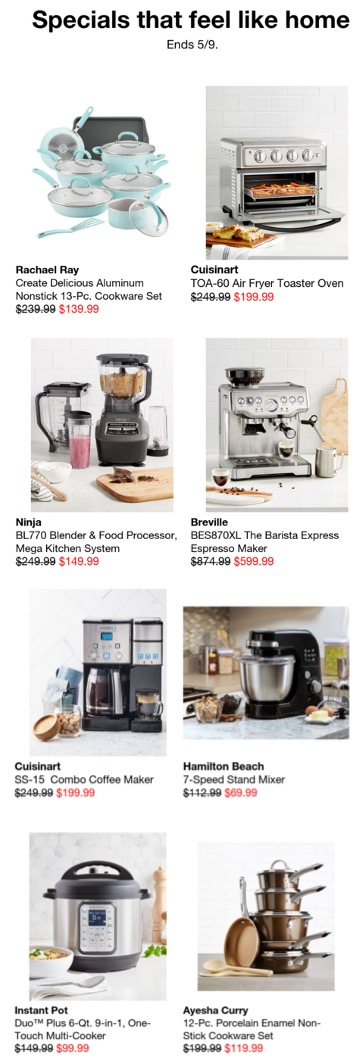 """previous kitchen-themed Macy's email ad continued: Bold text reads """"Specials that feel like home, Ends 5/9"""" followed by 8 picture ads of small kitchen appliances and cookware, text shows brand, description and price markdown under each item."""