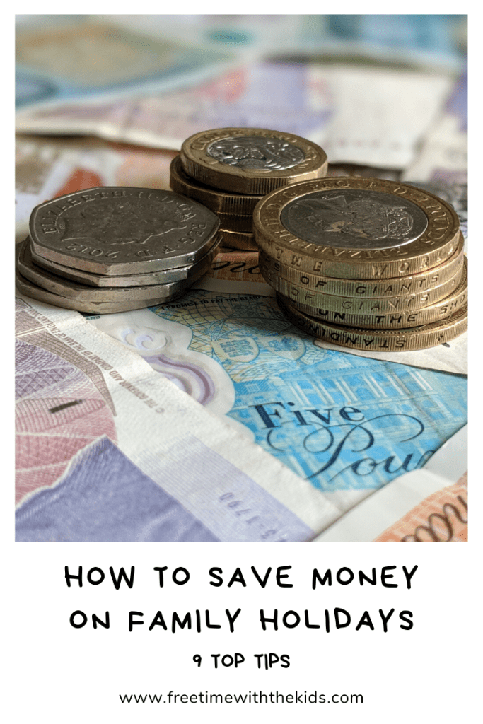 9 ways to save money on a family holiday | Money saving tips for families  | Free Time with the Kids