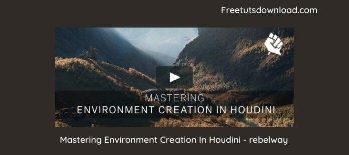 Mastering Environment Creation In Houdini - rebelway