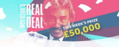 Dickinson's Real Deal Competition £50,000 January 2017