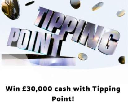 Tipping Point Competition £30,000 cash prize draw