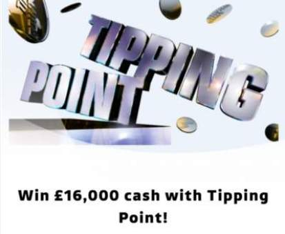 Tipping Point Prize Draw £16,000