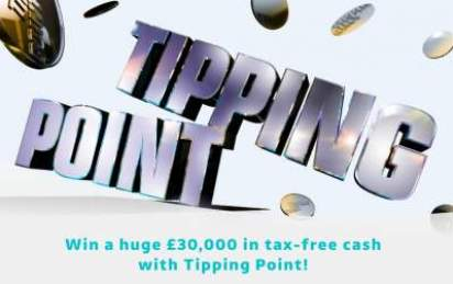Tipping Point Competition £30,000 Entry