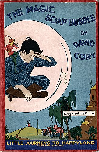 david cory, the magic soap bubble, public domain, public domain childrens book, public domain childrens book cover, childrens book cover antique, antique book, antique kids storybook, storybook cover, vintage, antique, journeys to happyland, retro kids book, book illustration, old book illustration, old childrens book, vintage color illustration, free vintage illustration, free antique illustration, free art, free image, free illustration