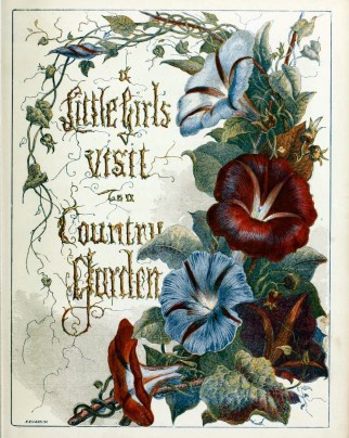 This is a free vintage illustration of an antique book cover published in 1857 - A Little Girls Visit to a Country Garden