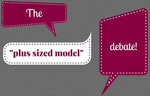 The Plus Size Model Debate