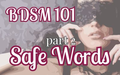 BDSM 101: Safe Words