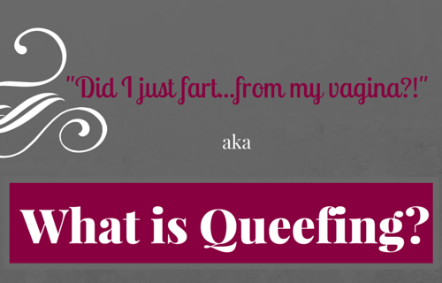 What Is Queefing?