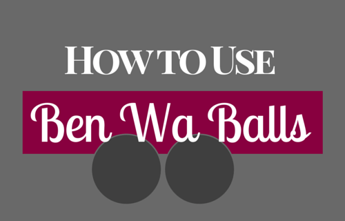 How To Use Ben Wa Balls