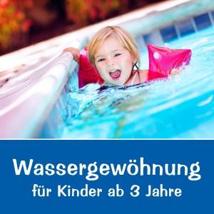Wassergewöhnung für Kinder ab 3 Jahre