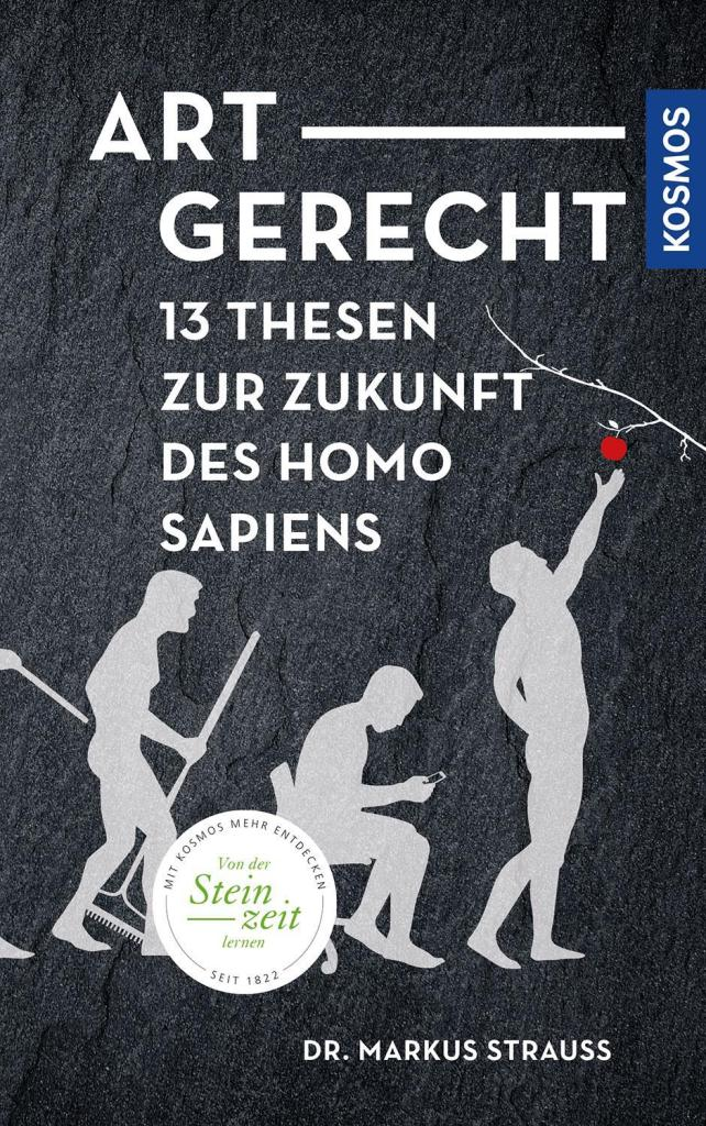 Artgerecht, 13 Thesen zur Zukunft des Homo Sapiens