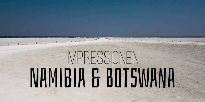 Impressionen Namibia & Botswana