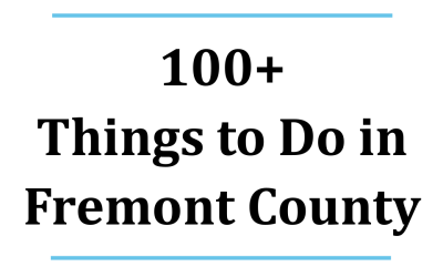 "Announcing: Fremont360's ""100+ Things to Do in Fremont County!"""