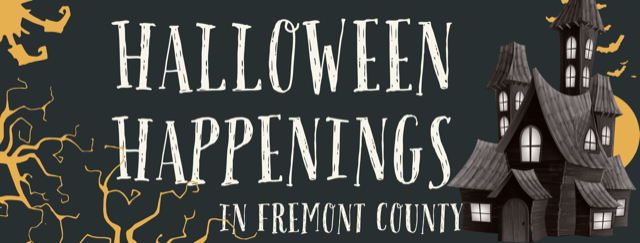Halloween Happenings in Fremont County