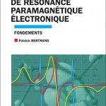Patrick Bertrand. La spectroscopie de Résonance Paramagnétique Electronique. Vol 1. Fondements. EDP Sciences, collection Grenoble Sciences