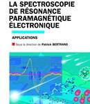 Patrick Bertrand. La spectroscopie de Résonance Paramagnétique Electronique. Vol 2. Applications. EDP Sciences, collection Grenoble Sciences