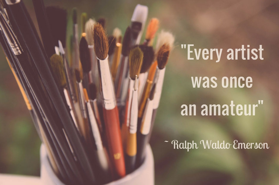 Motivational art quote by Ralph Waldo Emerson, every artist was once an amateur.
