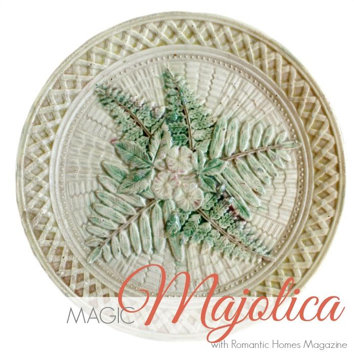 SECRET LIFE OF ANTIQUES | MAGIC MAJOLICA with Romantic Homes Magazine