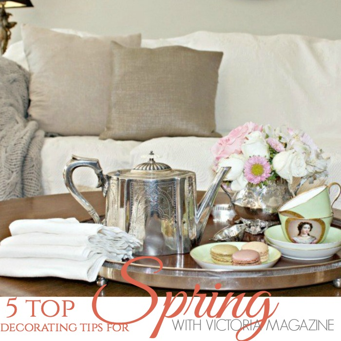 Best Decorating Magazines: 5 TOP SPRING DECORATING IDEAS WITH VICTORIA MAGAZINE