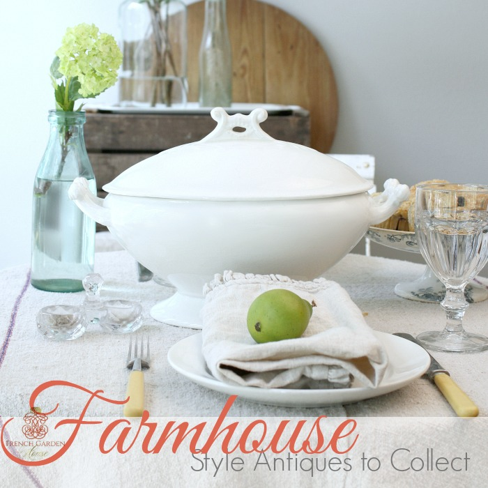FARMHOUSE STYLE ANTIQUES TO COLLECT| with Romantic Homes Magazine