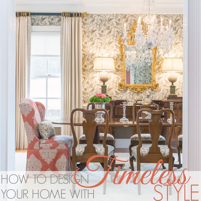 HOW TO DESIGN YOUR HOME WITH TIMELESS STYLE