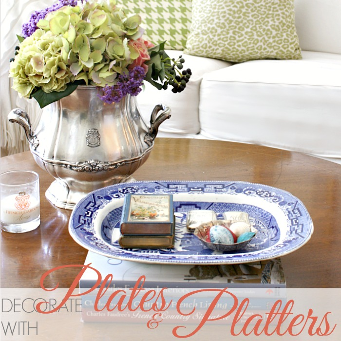 TRICKS OF THE TRADE | DECORATE WITH PLATES & PLATTERS
