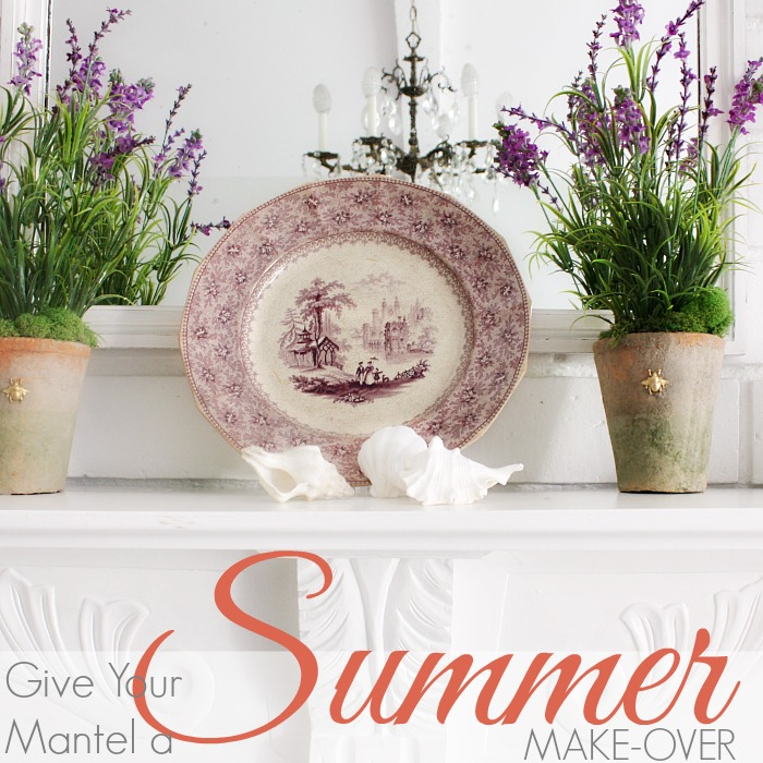 GIVE YOUR MANTEL A SUMMER MAKE-OVER