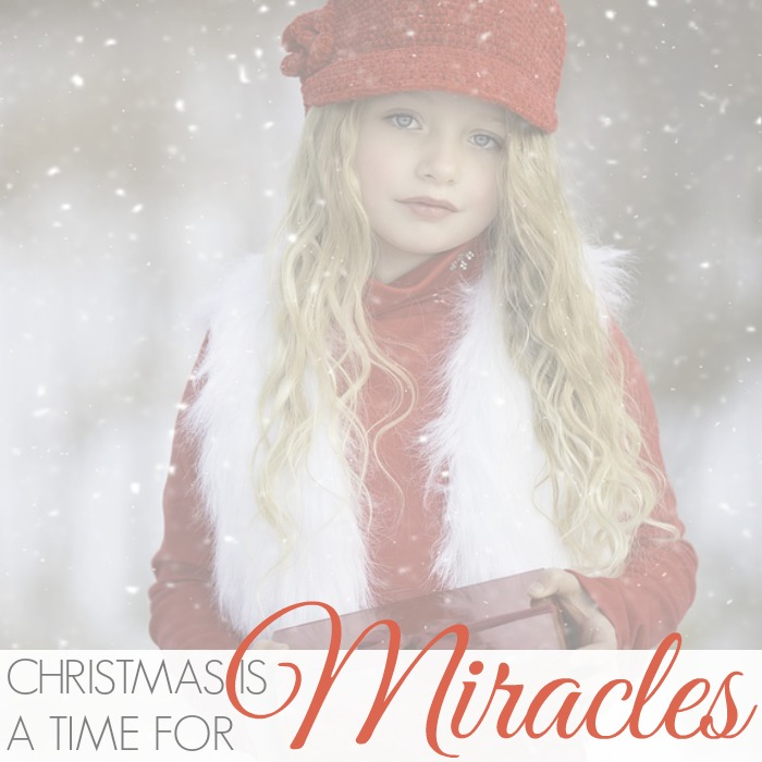 CHRISTMAS IS A TIME OF MIRACLES