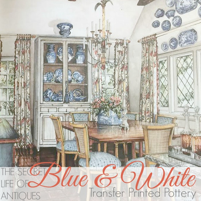 THE SECRET LIFE OF ANTIQUES | Blue & White Transfer Printed Pottery