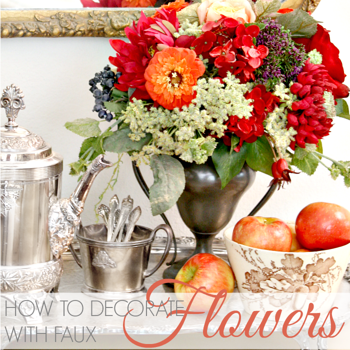 HOW TO DECORATE WITH FAUX FLOWERS