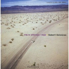 If Palm Springs was good enough for Doisneau, it is good enough for me!
