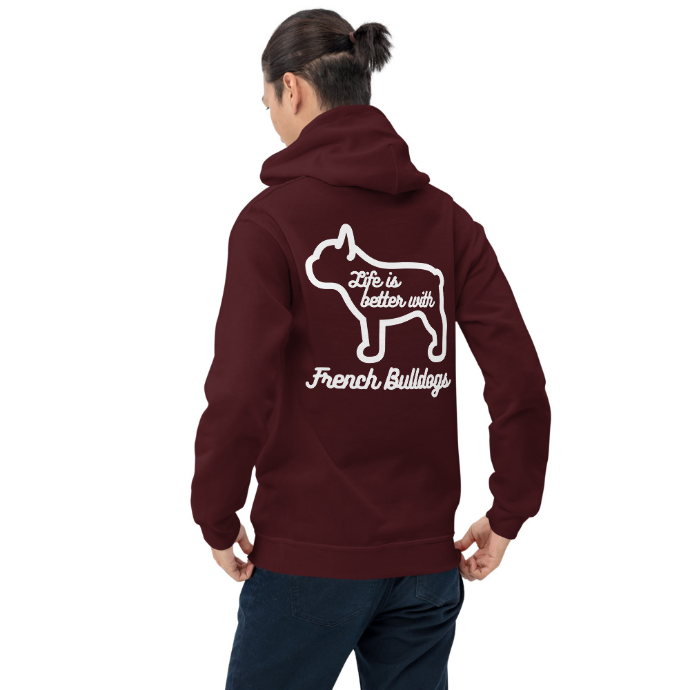 Life is Better with French Bulldogs Unisex Hoodie