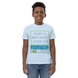 A Boy Who Loves His French Bulldog youth t-shirt