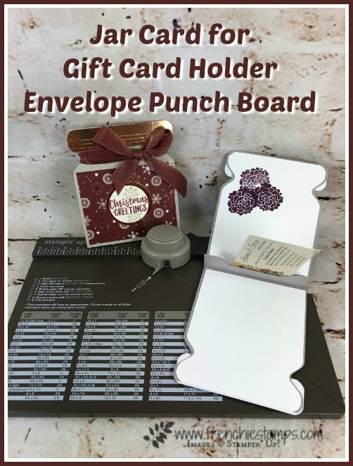 How to make a Jar Card for a gift card holder. This is the wide jar. Using the envelop punch board. All supplies by Stampin'Up! and can be purchase at frenchiestamps.com