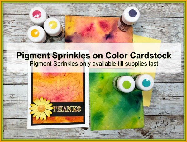 Vibrant card using the Pigment Sprinkles- Watercolor Crystals On Daffodil Delight.