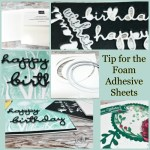 Tip for the Foam Adhesive Sheets.