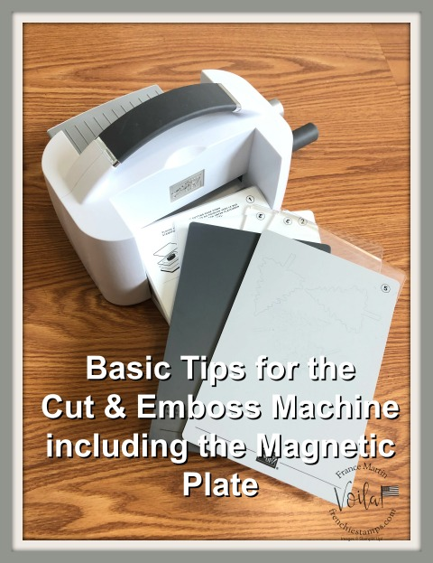 Stampin' Cut & Emboss Machine by Stampin'Up! basic tips including the magnetic plate