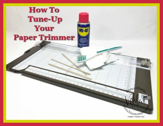 How to Tune-Up your Stampin'Up! Trimmer.