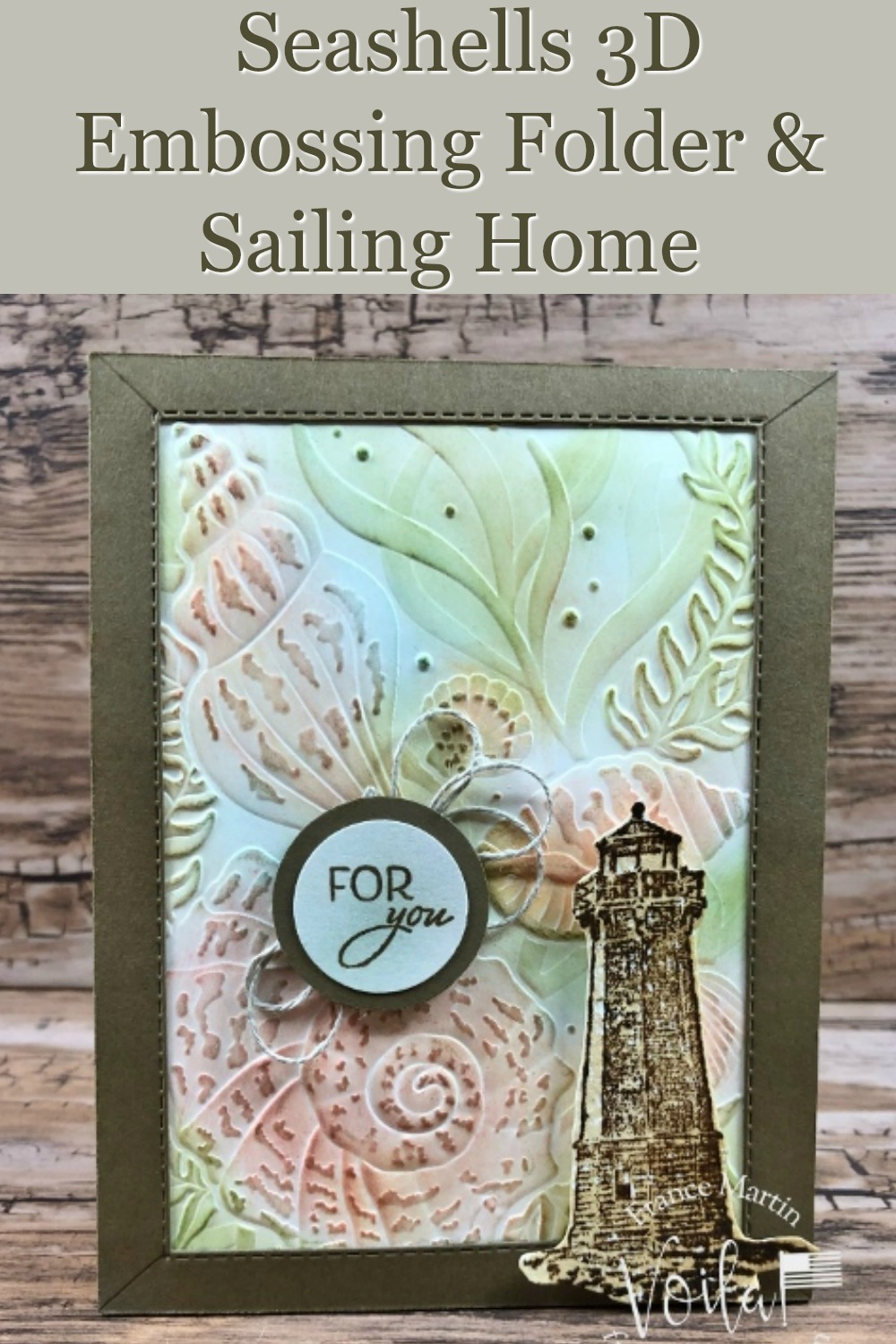 Sailing Home with Seashells 3D Embossing Folder Frame Card