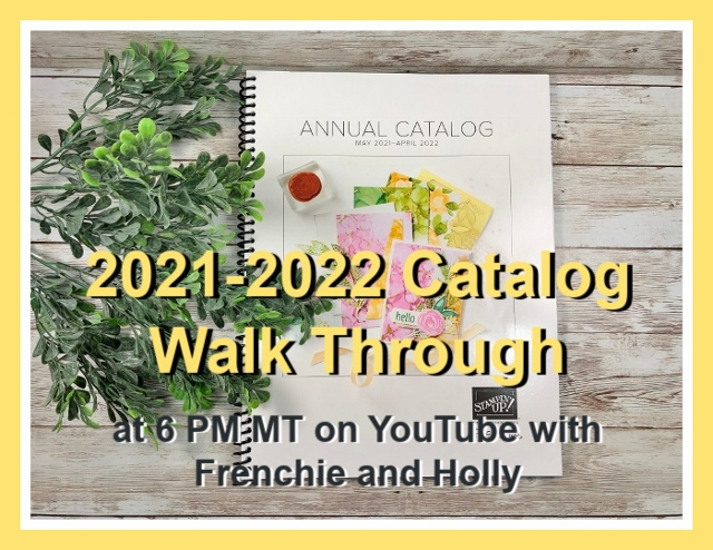 Stampin'Up! Annual Catalog 2021-2022 walk though with Frenchie.